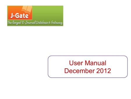 User Manual December 2012. Contents: I. Introduction to the new site II. Searching: i. Quick Search ii. Advanced Search iii. Subject Categories iv. Search.