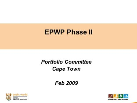 EPWP Phase II Portfolio Committee Cape Town Feb 2009.