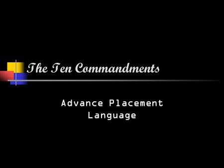 The Ten Commandments Advance Placement Language. ONE I am the prompt, thy prompt; thou shalt have no other prompt before me. Thou shalt read the Prompt.