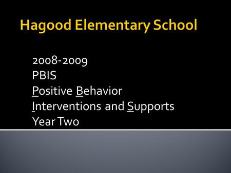 2008-2009 PBIS Positive Behavior Interventions and Supports Year Two.