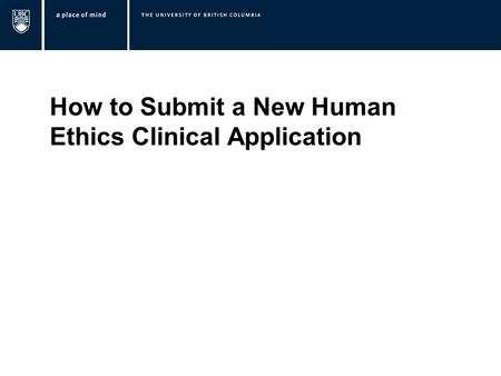 How to Submit a New Human Ethics Clinical Application.
