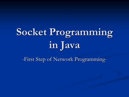 Socket Programming in Java -First Step of Network Programming-