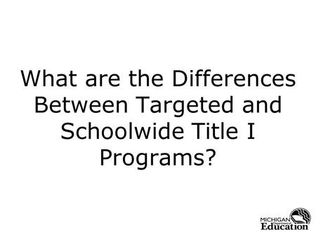 What are the Differences Between Targeted and Schoolwide Title I Programs?