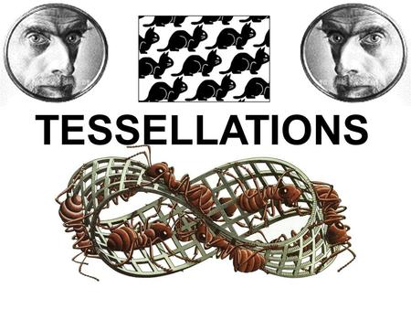 TESSELLATIONS. History of Tessellations Many ancient cultures have used tessellations. Johannes Kepler conducted one of the first mathematical studies.