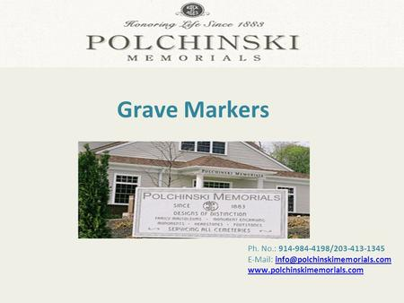 Ph. No.: 914-984-4198/203-413-1345    Grave Markers.