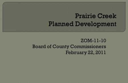 ZOM-11-10 Board of County Commissioners February 22, 2011.