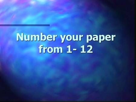 Number your paper from 1- 12 ____ 1. A suicide attempt is just a bid for attention and ignoring it will discourage another attempt. ____ 2. A minor suicide.