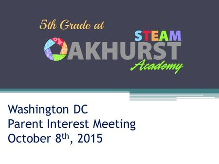 Washington DC Parent Interest Meeting October 8 th, 2015.