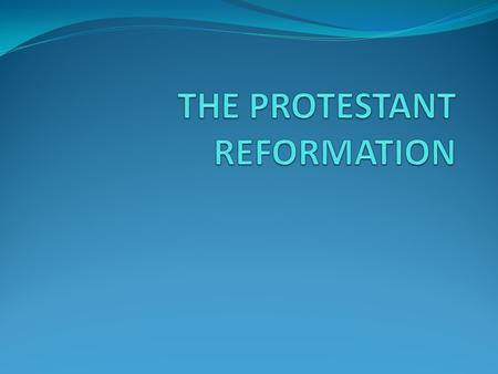 The Protestant Reformation began in the 16 th century when Western Christianity split into two groups – Protestants and Catholics.