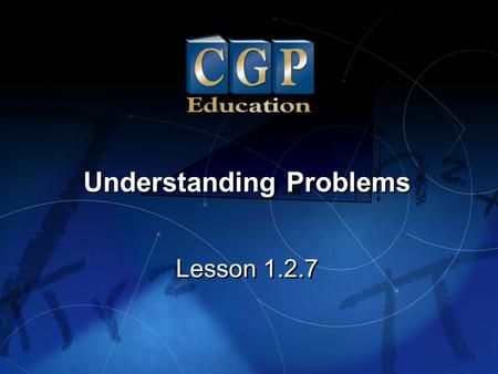 1 Lesson 1.2.7 Understanding Problems. 2 Lesson 1.2.7 Understanding Problems California Standards: Algebra and Functions 4.1 Solve two-step linear equations.