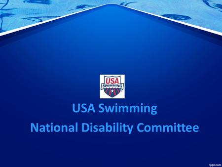 USA Swimming National Disability Committee. ROAD MAP ADDING TRIPLE 'E' TO DISABILITY USA Swimming National Disability Committee.