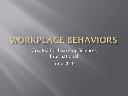 Created for Learning Sciences International June 2010.