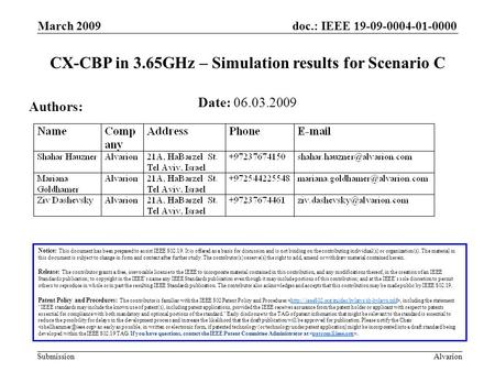 Doc.: IEEE 19-09-0004-01-0000 Submission March 2009 Alvarion CX-CBP in 3.65GHz – Simulation results for Scenario C Notice: This document has been prepared.