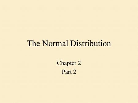 The Normal Distribution Chapter 2 Part 2. Iliana's Grade After 5 weeks of class Iliana must transfer from a stat class at Lanier to this class. Last week.