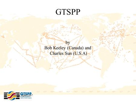 Geneva, April 2007 GTSPP by Bob Keeley (Canada) and Charles Sun (U.S.A)