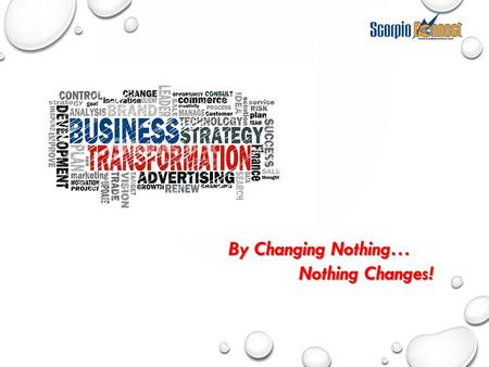 By Changing Nothing… Nothing Changes! Nothing Changes!