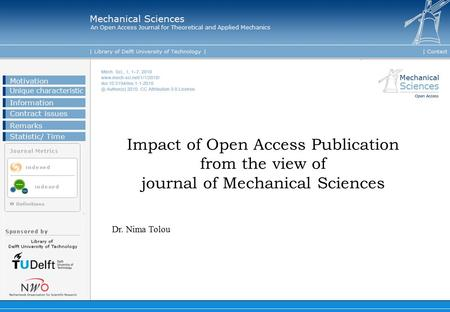 1 Motivation Unique characteristic Information Statistic/ Time Contract issues Remarks Impact of Open Access Publication from the view of journal of Mechanical.