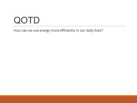QOTD How can we use energy more efficiently in our daily lives?