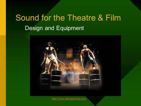 Sound for the Theatre & Film Design and Equipment