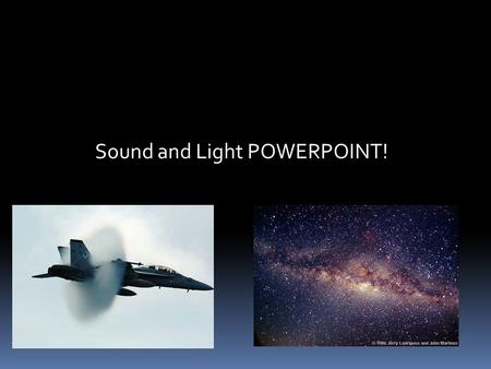 Sound and Light POWERPOINT!