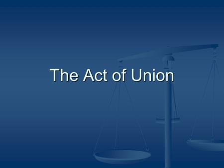 The Act of Union. The Situation The Constitutional Act (1791) created many grievances in both Upper and Lower Canada The Constitutional Act (1791) created.