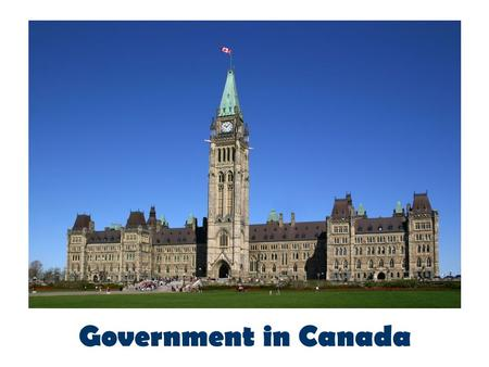 Government in Canada. 2 Canada is a federal state, parliamentary democracy and constitutional monarchy. A federal state brings together a number of different.