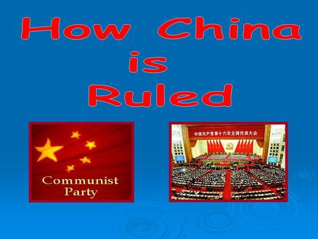 The Politburo controls three other important bodies and ensures the Party line is upheld Every significant decision affecting China's population is.