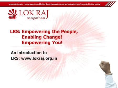 Www.lokraj.org.in – your weapon in establishing direct democratic control and seeing the rise of renewal of Indian society. LRS:Empowering the People,