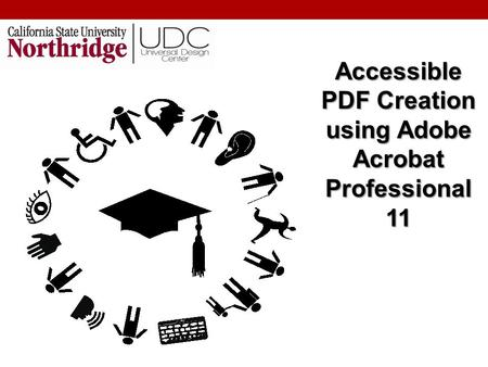 Accessible PDF Creation using Adobe Acrobat Professional 11.