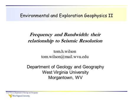 Frequency and Bandwidth: their relationship to Seismic Resolution