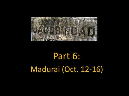 Part 6: Madurai (Oct. 12-16). We rode by train to Madurai, a Tamil city Sapir had not visited.