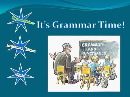 Introduction Subject: Language Arts Grades: 6-8 Objectives: For students to be able to identify simple grammar terms in everyday sentences. Directions.