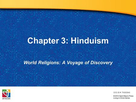 Chapter 3: Hinduism World Religions: A Voyage of Discovery DOC ID #: TX003940.
