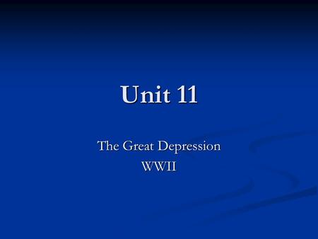 Unit 11 The Great Depression WWII. MAJOR ERAS IN TEXAS HISTORY WHY DO HISTORIANS DIVIDE THE PAST INTO ERAS? WHY DO HISTORIANS DIVIDE THE PAST INTO ERAS?