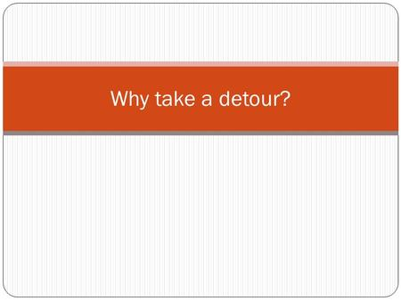 Why take a detour?. What employers want Qualifications Interpersonal skills Self awareness Flexibility Initiative Willingness to learn Commitment & motivation.