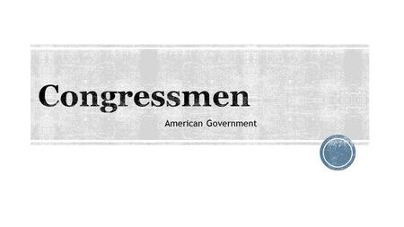 American Government.  Facts about Representatives:  Representatives must be 25 years old to serve in the House, they must be citizens of the United.