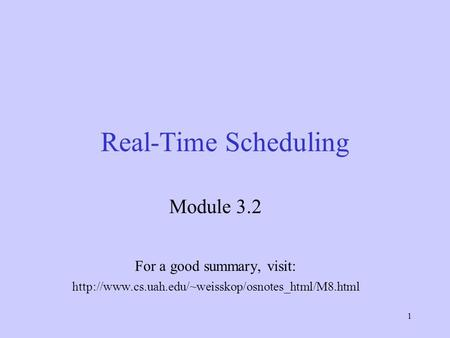 1 Real-Time Scheduling Module 3.2 For a good summary, visit: