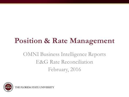 Position & Rate Management OMNI Business Intelligence Reports E&G Rate Reconciliation February, 2016.