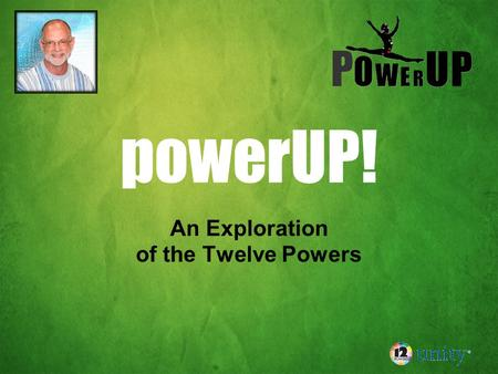 "PowerUP! An Exploration of the Twelve Powers. The Power of FAITH FAITH is the ability to believe, spiritually intuit, perceive, to ""hear"" and to have."