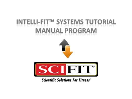 Manual Overview The Manual program is the most simplistic program the Intelli-Fit system offers. With just a touch of a few buttons, you are ready to.