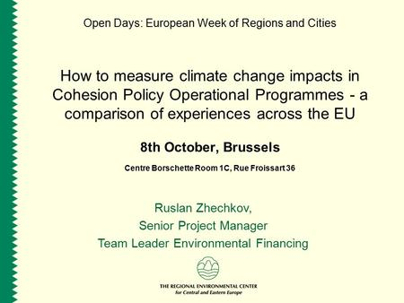Open Days: European Week of Regions and Cities How to measure climate change impacts in Cohesion Policy Operational Programmes - a comparison of experiences.