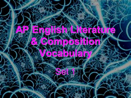 AP English Literature & Composition Vocabulary Set 1.