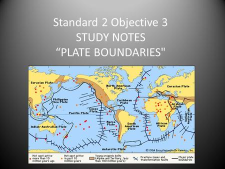 "Standard 2 Objective 3 STUDY NOTES ""PLATE BOUNDARIES"