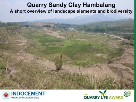 Quarry Sandy Clay Hambalang A short overview of landscape elements and biodiversity.