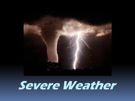 Severe Weather Ever touched someone after scuffling your feet on the carpet and received a mild shock? When you walk around the friction between the.