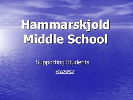 Hammarskjold Middle School Supporting Students Programs.