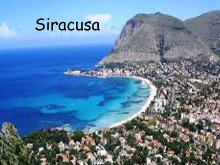 Siracusa. Siracusa (Sicilia Region) Siracusa Notable for Greek history, culture, architectura (founded by Greek Corinthians; allies of the Spartans)