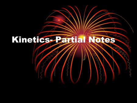 Kinetics- Partial Notes. BrO 3 - + Br - +6H +→ 3Br 2 + 3H 2 O Find the rate law and calculate k Experime nt [BrO 3 - ] [Br - ][H + ]Initial Rate Mol/L.