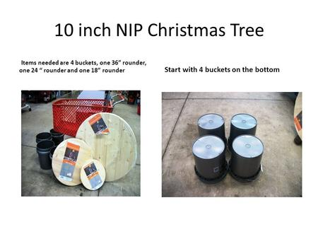 "10 inch NIP Christmas Tree Items needed are 4 buckets, one 36"" rounder, one 24 "" rounder and one 18"" rounder Start with 4 buckets on the bottom."