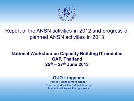 Report of the ANSN activities in 2012 and progress of planned ANSN activities in 2013 National Workshop on Capacity Building IT modules OAP, Thailand 25.